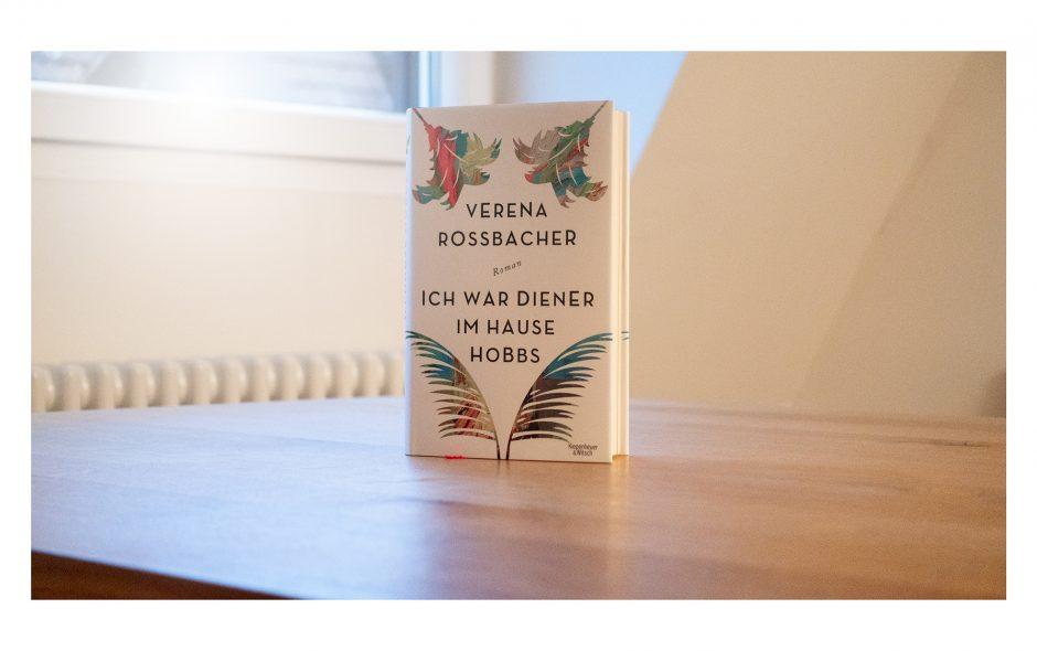 """Verena Roßbacher """"Ich war Diener im Hause Hobbs"""""""