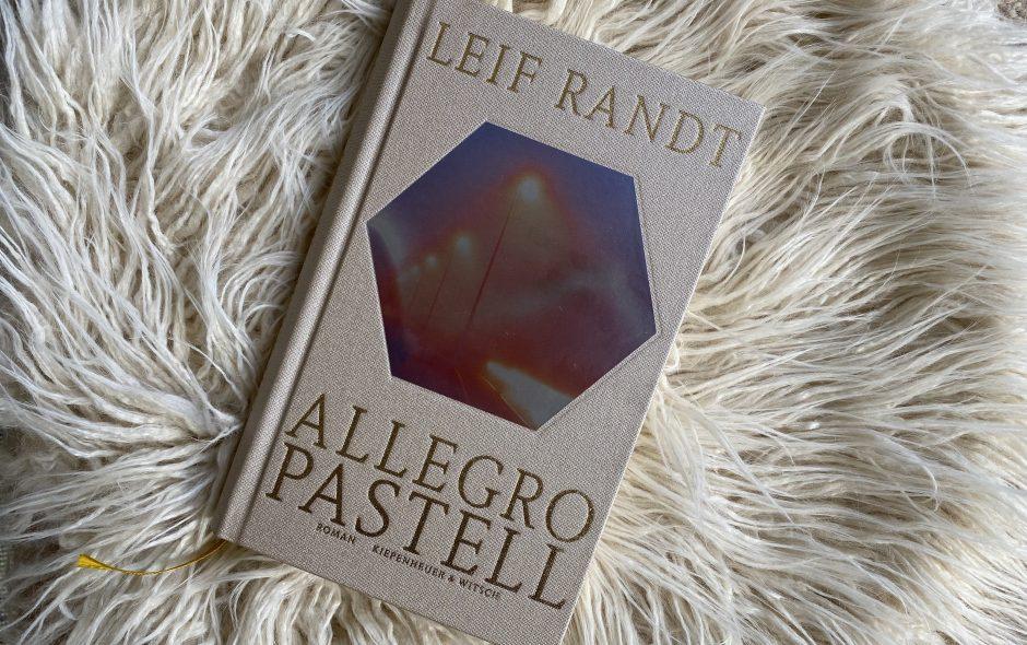 "Leif Randt ""Allegro Pastell"""